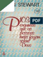 103 Perguntas Que As Pessoas Fazem Sobre Deus - Don Stewart.pdf
