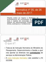 UFMG - Apresentação Instrução Normativa nº 05-2017 Slides