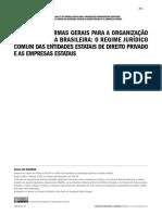 SUNDFELD, Carlos Arl. Uma lei de normas gerais para a organização administrativa brasileira. o regime jurídico comum das entidades estatais de direito privado