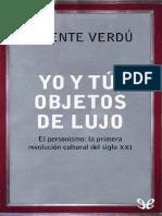 Verdu Vicente. Yo y Tu, Objetos de Lujo. El Personismo, La Primera Revolución Cultural Del Siglo XXI.