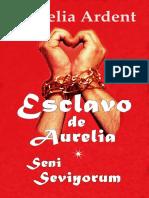 Aurelia Ardent - Esclavo de Aurelia, Seni Seviyorum