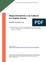 Roberto Morales Urra (2007). Mapuchometros o La Cultura Sin Sujeto Social