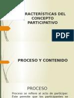 CARACTERÍSTICAS DEL CONCEPTO PARTICIPATIVO Y MEJORAMIENTO PARTICIPATIVO.pptx