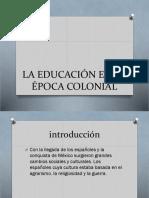 LA EDUCACIÓN EN LA ÉPOCA COLONIAL.pptx