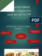 Algunas Ideas Sobre Litigación Oral en El NCPP