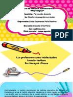 Exposición de Los Profesores Como Intelectuales Transformativos.