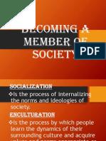 Becoming a Member of Society