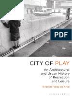 City of Play_ an Architectural - Rodrigo Perez de Arce