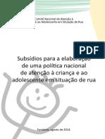 Subsídios para a elaboração de uma política nacional de atenção à criança e ao adolescentes em situação de rua