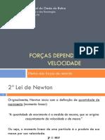 Seminário de Física l - Forças Dependentes Da Velocidade
