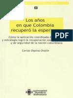 Los Años en Que Colombia Recupero La Esperanza