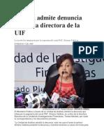 Fiscalía Admite Denuncia Contra La Directora de La UIF