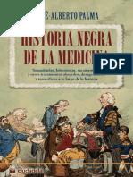 Historia Negra de La Medicina- Jose-Alberto Palma