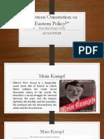 Eastern Orientation or Eastern Policy