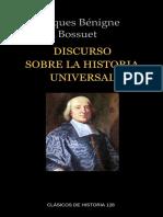 Bossuet, Jacques Benigne. - Discurso Sobre La Historia Universal [2015]