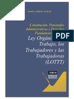 Ramón Alfredo Aguilar. Constitución, Potestades Administrativas y Derechos Fundamentales en La Ley Orgánica Del Trabajo, Los Trabajadores y Las Trabajadoras
