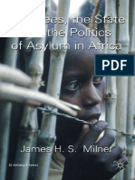 James H. S. Milner - Refugees, The State and the Politics of Asylum in Africa (St. Antony's)-Palgrave MacMillan in Association With St Anthony s College, Oxford (2009)