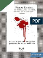 Yo Pierre Riviere Habiendo Degollado a Mi Madre a Mi Hermana y a Mi Hermano - Michel Foucault