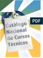 CNCT - Catálogo Nacional de Cursos Técnicos – 1ª Edição (Resolução CNE-CEB Nº 11-2008)