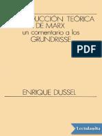 La Produccion Teorica de Marx Un Comentario a Los Grundrisse - Enrique Dussel