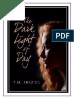 T. M. Frazier - The Dark Light of Day 01 - (Grupo T.H.E ROSE)