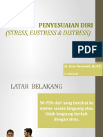 1. Stres Dan Penyesuaian Diri (Stress, Eustress, & Distress) Dr. Erna