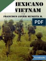 Un Mexicano en Vietnam - Francisco Javier Munguia Martin del Campo.pdf