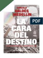 VALDES. La Cara Del Destino. El México Gay Antes de 1985