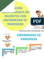 ATENCION ODONTOLOGICA EN PCTES CON ENFERMEDAD DE PARKINSON