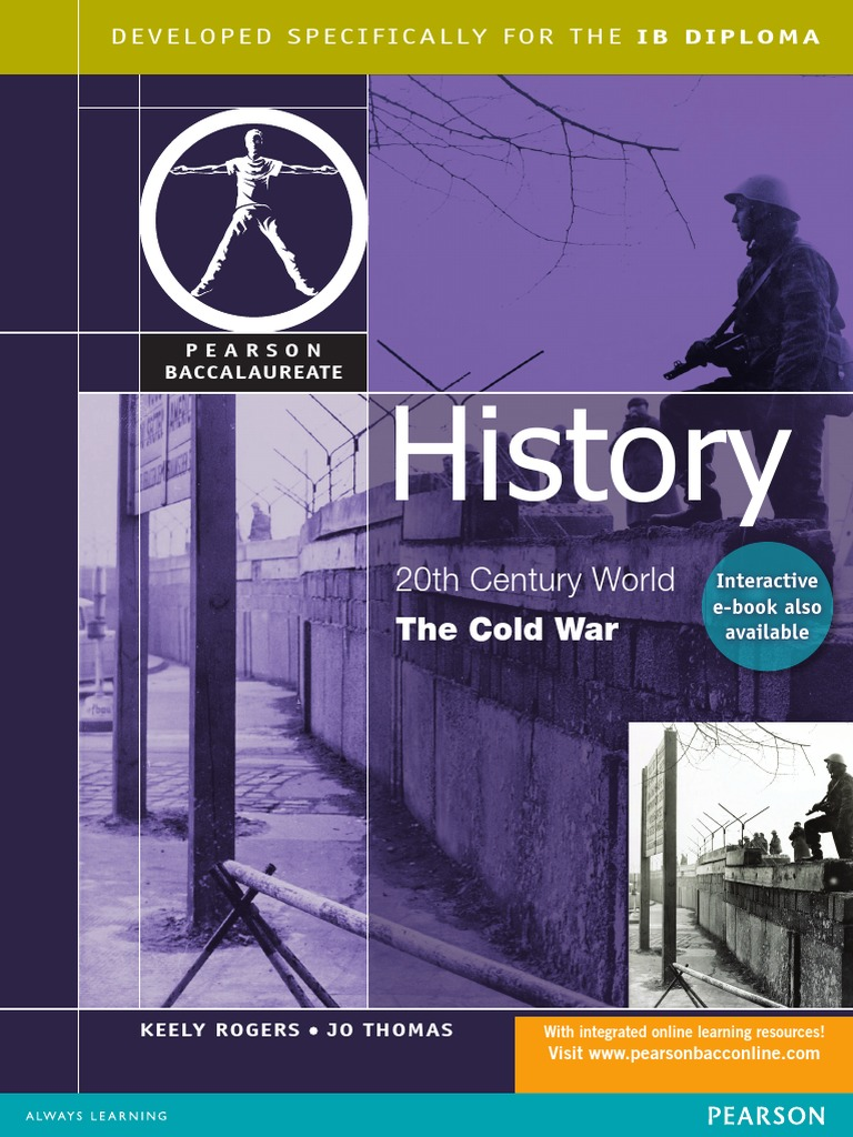 20th Century World The Cold War Keely Rogers And Jo Thomas First Edition Pearson 2012 Pdf Soviet Union World Politics