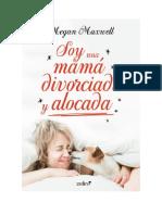 Descargar Soy una mamá divorciada y alocada Pdf ePub GRATIS Megan Maxwell ( PDFDrive.com ).pdf