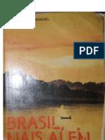Brasil, Mais Alem