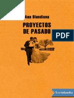 Ana Blandiana - Proyectos de Pasado