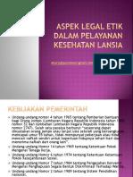 ASPEK-LEGAL-ETIK-DALAM-PELAYANAN-KESEHATAN-LANSIA.pptx