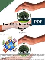 Henry Camino - Las 5R de La Ecología en El Hogar