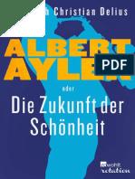 Albert Ayler Oder Die Zukunft d - Friedrich Christian Delius