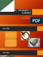 SALAZÓN, AHUMADO Y CURADO.pptx