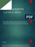 Como presenta Lucas a Jesús.pptx