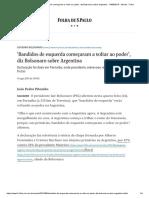 'Bandidos de Esquerda Começaram a Voltar Ao Poder', Diz Bolsonaro Sobre Argentina - 14-08-2019 - Mundo - Folha