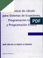 José Luis de la Fuente O Connor - Técnicas de cálculo para sistemas de ecuaciones, programación lineal y programación entera, Tercera Edición   .pdf