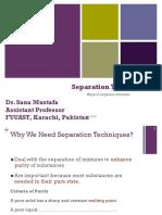 Separation Techniques by Dr. Sana Mustafa