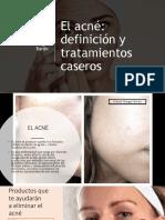 EL ACNÉ DEFINICIÓN Y TRATAMIENTOS CASEROS DANIEL RANGEL BARÓN.pptx