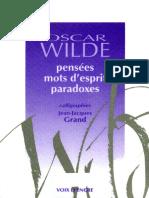Oscar WILDE Pensées, Mots d'Esprit, Paradoxes.