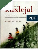 [1] Mariana Mora - Política kuxlejal_ Autonomía indígena, el Estado racial e investigación descolonizante en comunidades zapatistas (0).pdf