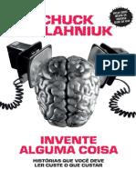Invente alguma coisa - Historias que voce - Chuck Palahniuk.pdf