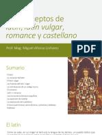 Los Conceptos de Latín, Latín Vulgar, Romance y Castellano