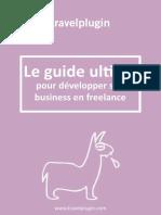 Le Guide Ultime Pour Developper Son Business en Freelance