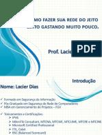 Lacier Dias - Como Fazer Sua Rede do Jeito Certo Gastando Muito Pouco.pdf