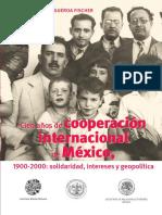 Cien Años de Cooperación Internacional de México 1900-2000 Solidaridad, Intereses y Geopolítica
