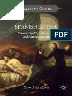 (Palgrave Gothic) Xavier Aldana Reyes (Auth.) - Spanish Gothic_ National Identity, Collaboration and Cultural Adaptation-Palgrave Macmillan UK (2017)